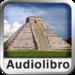 Audiolibro: La Civilización Maya